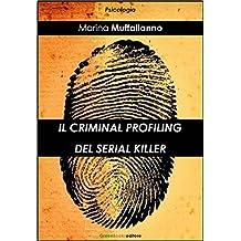 Il criminal profiling del serial killer