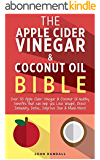 The Apple Cider Vinegar And Coconut Oil Bible (English Edition)