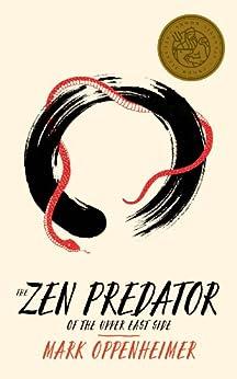 The Zen Predator of the Upper East Side (Kindle Single) (English Edition) von [Oppenheimer, Mark]