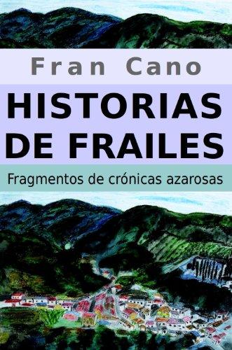 Historias de Frailes: Fragmentos de crónicas azarosas por Fran Cano