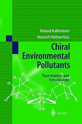 Chiral Environmental Pollutants: Trace Analysis and Ecotoxicology (English Edition)