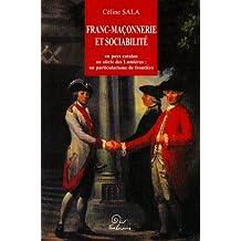 Franc-Maçonnerie et sociabilité en pays catalan au siècle des Lumières