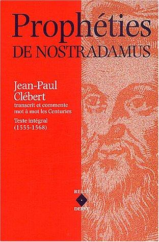 Prophéties de Nostradamus : Les Centuries, texte intégral (1555-1568)