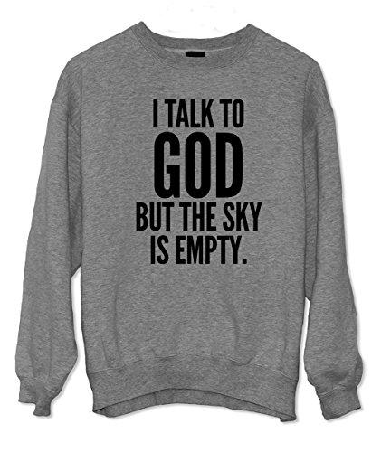 I Talk To God But The Sky Is Empty Atheist Sweatshirt Grau X-Large