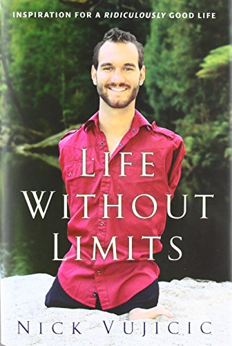 life-without-limits-inspiration-for-a-ridiculously-good-life-by-nick-vujicic-26-oct-2010-hardcover