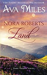 Nora Roberts Land: A Dare Valley Novel by Ava Miles (2016-02-16)