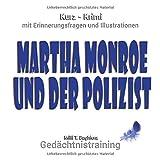 Martha Monroe und der Polizist: Kurzkrimi mit Erinnerungsfragen und Illustrationen - Gedächtnistraining