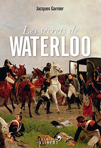 Les Secrets de Waterloo par Jacques Garnier