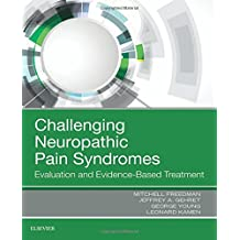 Challenging Neuropathic Pain Syndromes: Evaluation and Evidence-Based Treatment, 1e