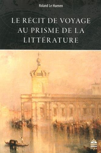 Le récit de voyage au prisme de la littérature
