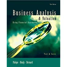 Business Analysis and Valuation Using Financial Statements: Business Analysis and Valuation Text Only