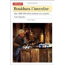 BOUKHARA L'INTERDITE 1830-1888 L'OCCIDENT MODERNE A LA CONQUETE D'UNE LEGENDE