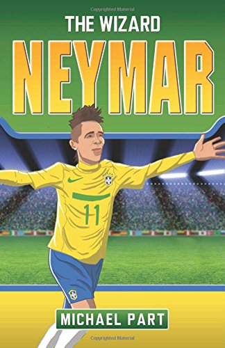 Neymar: The Wizard (Childrens Football 3)