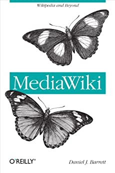 MediaWiki: Wikipedia and Beyond by [Barrett, Daniel J.]