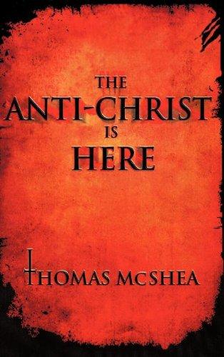 The Anti-Christ Is Here por Thomas McShea