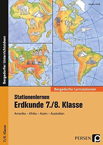 Stationenlernen Erdkunde 7./8. Klasse: Amerika - Afrika - Asien - Australien (Bergedorfer® Lernstationen)