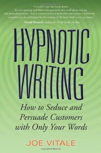 Hypnotic Writing: How to Seduce and Persuade Customers with Only Your Words by Vitale, Joe Published by John Wiley & Sons (2007)