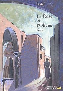 """Afficher """"Rose et l'olivier (La)"""""""
