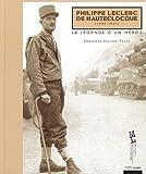 Philippe Leclerc de Hauteclocque (1902-1947) : La Légende d'un héros