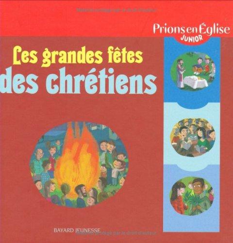 Les grandes fêtes des chrétiens par Elodie Maurot