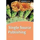 Single Source Publishing. Topicorientierte Strukturierung und DITA