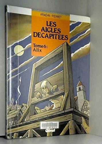 Les aigles décapitées, Tome 6 : Alix
