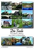 Die Saale: Von der Quelle bis zur Mündung: Burgen, Schlösser und Kulturlandschaften - Wilfried Günther