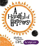 A Handful Of Happiness (Bright Side)