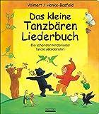 Das kleine Tanzbären Liederbuch: Die schönsten Kinderlieder für die Allerkleinsten