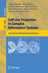 Self-star Properties in Complex Information Systems: Conceptual and Practical Foundations (Lecture Notes in Computer Science)