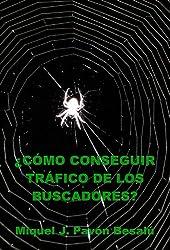 ¿Cómo conseguir tráfico de los buscadores? (Spanish Edition)