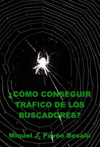Descargar Libro ¿Cómo conseguir tráfico de los buscadores? de Miquel J. Pavón Besalú