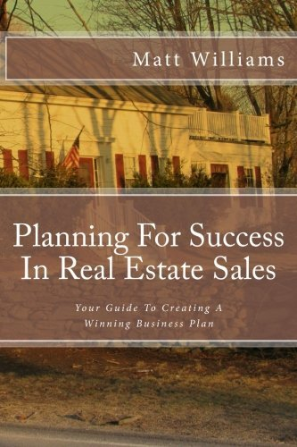 Planning For Success In Real Estate Sales: A Guide To Creating A Winning Business Plan by Matt Williams (2015-11-03) par Matt Williams