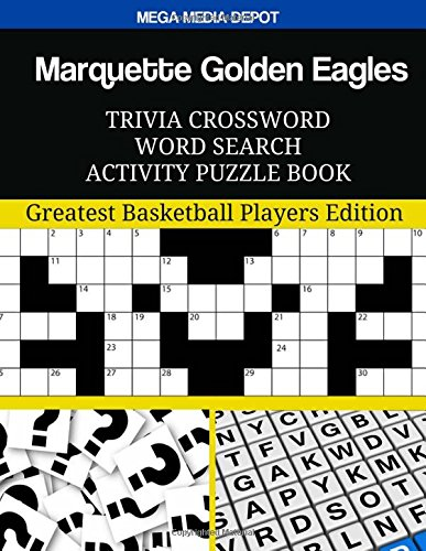 Marquette Golden Eagles Trivia Crossword Word Search Activity Puzzle Book: Greatest Basketball Players Edition por Mega Media Depot