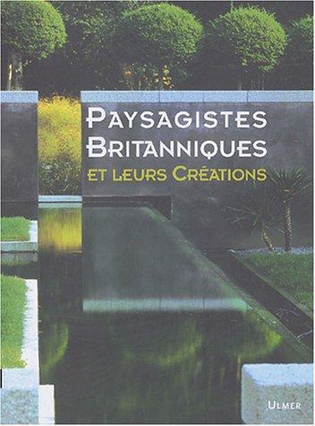 Paysagistes Britanniques et leurs Créations : Edition bilingue Français-Allemand