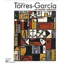 Joaquin Torres-Garcia : Montévidéo 1874-1949