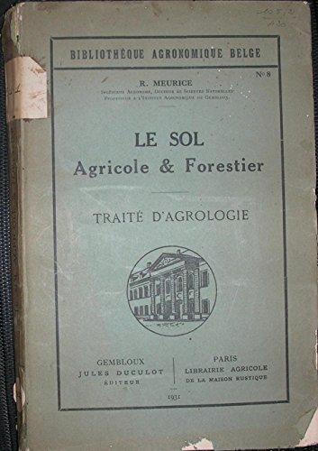 Le sol agricole et forestier traite d'agrologie