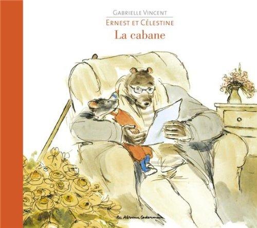 Ernest et Célestine : La cabane