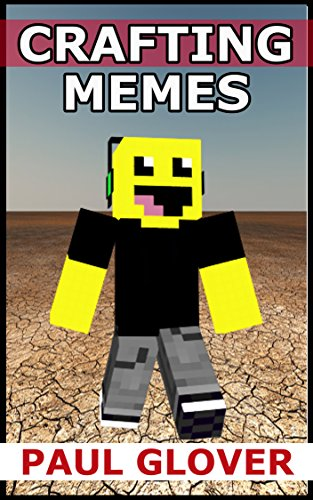 Crafting Memes: An Unofficial Minecraft Memes Book (English Edition)