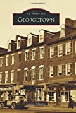 Georgetown (Images of America) by Canden Schwantes (2014-11-10)