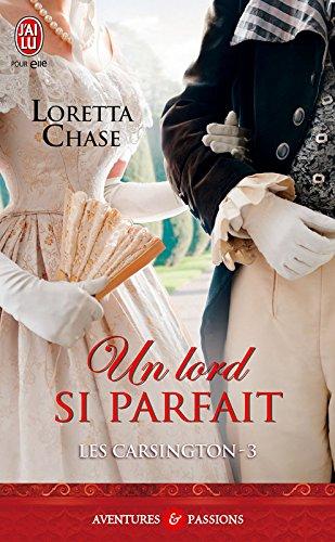 Les Carsington (Tome 3) - Un Lord si parfait par Loretta Chase