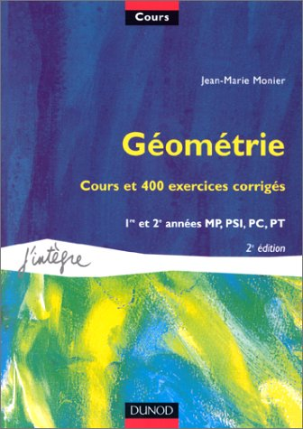 Cours de mathématiques, tome 7 : Géométrie, cours et 400 exercices corrigés : 1re et 2e années MP, PSI, PC, PT