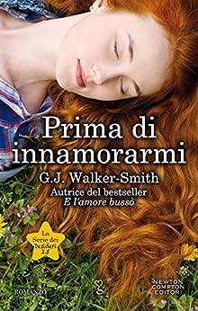Prima di innamorarmi (La serie dei desideri Vol. 3) di [Walker-Smith, G.J.]