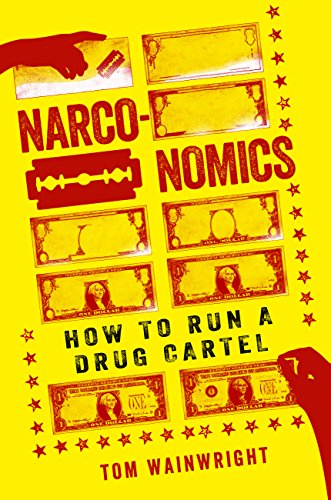 Narconomics: How to Run a Drug Cartel (English Edition)