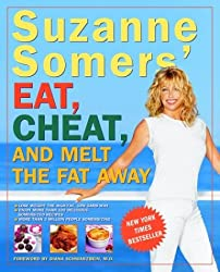 [(Suzanne Somer's Eat, Cheat, and Melt the Fat away)] [ By (author) Suzanne Somers ] [December, 2003]