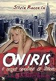 Oniris - I sogni erotici di Silvia [IT Import]