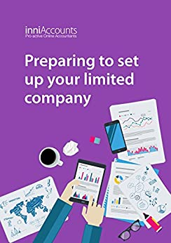 Preparing to Set Up Your Limited Company (Starting and Running a Successful Limited Company Book 1) by [inniAccounts Ltd]