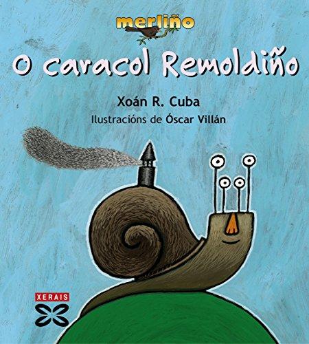 O caracol Remoldiño (Infantil E Xuvenil - Merlín E-Book) (Galician Edition) por Xoán R. Cuba
