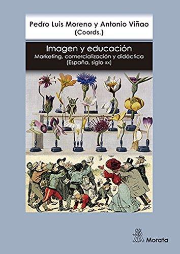 Imagen y educación: Marketing, comercialización y didáctica por Antonio Viñao