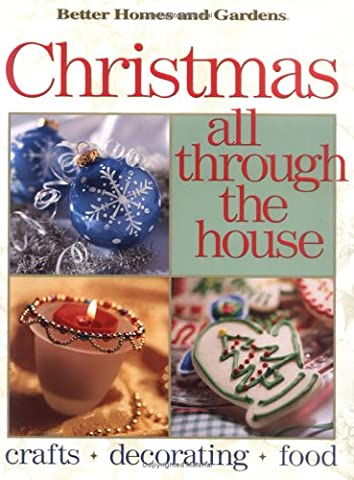 Better Homes and Gardens Christmas All Through the House: Crafts,